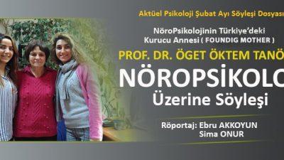 Prof. Dr. Öget Öktem Tanör ile Nöropsikoloji Üzerine Söyleşi