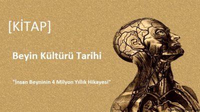[KİTAP]  Beyin Kültürü Tarihi – Prof. Dr. Oğuz TANRIDAĞ