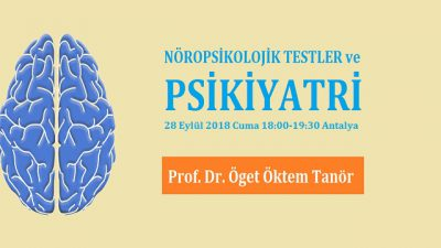 [SEMİNER]  Nöropsikolojik Testler ve Psikiyatri