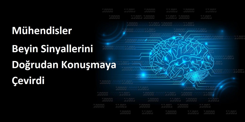 Mühendisler Beyin Sinyallerini Doğrudan Konuşmaya Çevirdi