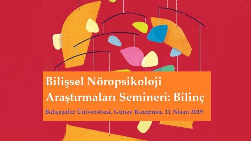 [SEMİNER]  Bilişsel Nöropsikoloji Araştırmaları Semineri: Bilinç