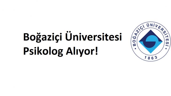 Boğaziçi Üniversitesi Psikolog Alıyor!