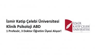 İzmir Katip Çelebi Üniversitesi Klinik Psikoloji ABD Akademik Kadro İlanı!