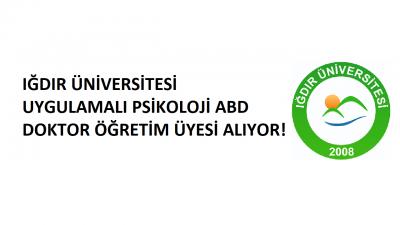 Iğdır Üniversitesi Psikoloji Bölümü Doktor Öğretim Üyesi Alıyor!