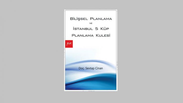 [PLANLAMA]  Bilişsel Planlama ve İstanbul 5 Küp Planlama Kulesi