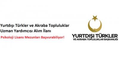 Yurtdışı Türkler ve Akraba Topluluklar Uzman Yardımcısı Alım İlanı