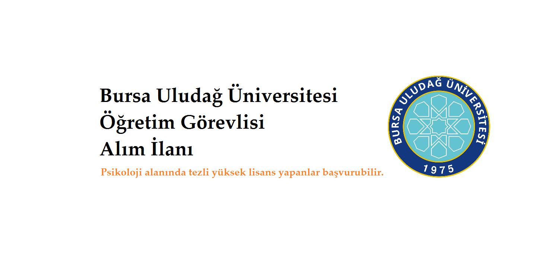 Bursa Uludağ Üniversitesi Öğretim Görevlisi Alım İlanı