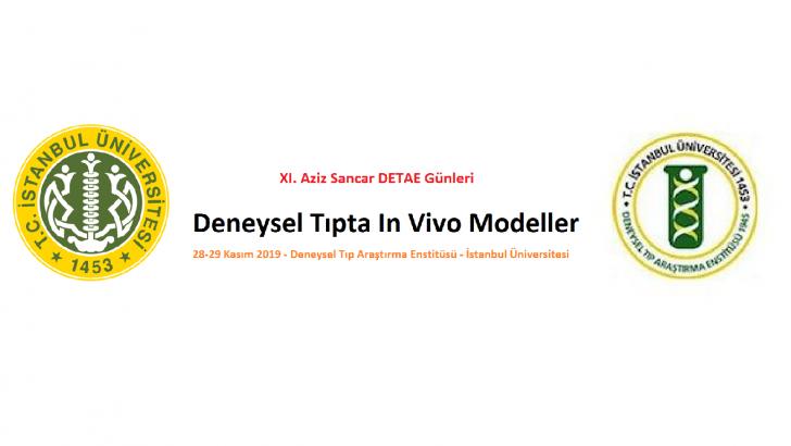 """[KONFERANS]  XI. Aziz Sancar DETAE Günleri """"Deneysel Tıpta In Vivo Modeller"""""""