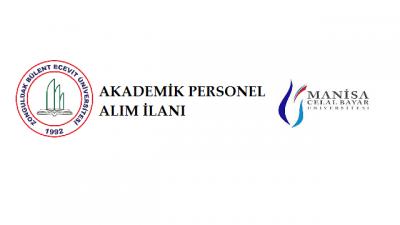Bülent Ecevit ve Celal Bayar Üniversiteleri Akademik Personel İlanı