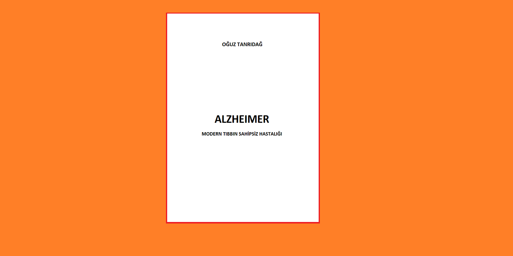 [KİTAP]  ALZHEIMER – Modern Tıbbın Sahipsiz Hastalığı (pdf)