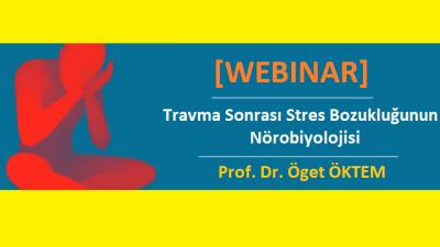 [WEBINAR]  Travma Sonrası Stres Bozukluğunun Nörobiyolojisi