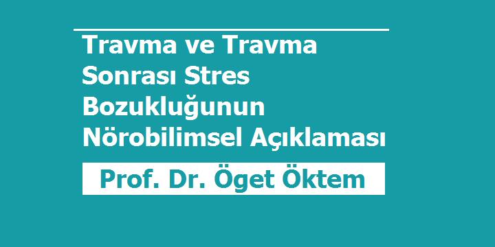 [WEBINAR]  Travma ve Travma Sonrası Stres Bozukluğunun Nörobilimsel Açıklaması