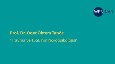 [WEBINAR]  Travma ve TSSB'nin Nöropsikolojisi
